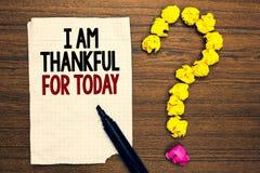 Słowa writing tekst Jestem Dziękczynny Dla Dzisiaj Biznesowy pojęcie dla Wdzięcznego o utrzymaniu jeden więcej dzień filozofia Pi zdjęcia royalty free