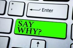 Słowa writing tekst Mówi Dlaczego pytanie Biznesowy pojęcie dla Dawać wyjaśnienie Ekspresowi powody Pyta pytanie Pojęcie Dla Info Fotografia Stock