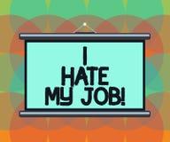 Słowa writing tekst Nienawidzę Mój pracę Biznesowy pojęcie dla Don t jak wyznaczający zadanie pracować puste miejsce lub robić Ża ilustracja wektor