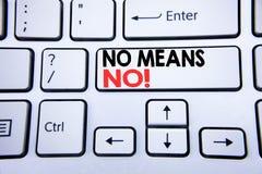 Słowo, pisze Żadny sposobach Żadny Biznesowy pojęcie dla przerwa gwałta Antego sloganu pisać na białym klawiaturowym kluczu z kop zdjęcia stock