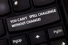 Słowo pisze tekstowi Ciebie Może Bez zmiany T czary wyzwanie Biznesowy pojęcie dla Robić zmienia osiągać cele obrazy royalty free
