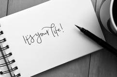 ` S ИТ ВАША ЖИЗНЬ! рук-lettered в блокноте Стоковые Фото