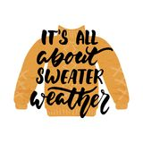 It`s all about sweater weather - hand drawn cozy Autumn seasons lettering phrase and Hugge doodles isolated on the white backgrou. Nd. Fun brush ink vector royalty free illustration