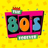 80`s forever. The eighties style banner. Retro background. Vector. 80`s forever. The eighties style banner. Retro background. Vector illustration Royalty Free Stock Photos