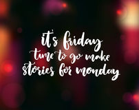 It`s Friday, time to go make stories for Monday. Funny phrase about week end for social media Stock Image