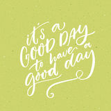 It s a good day to have a good day. Inspirational morning saying for social media and motivational posters. Vector quote Royalty Free Stock Photo