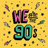 We are the 90`s Lettering poster royalty free stock photo