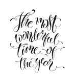 It`s the most wonderful time of the year. Christmas quote. It`s the most wonderful time of the year. Christmas quote about winter. Winter song. Modern hand stock illustration