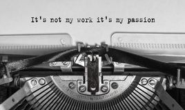 It`s not my work it`s my passion typed words on a old Vintage Typewriter. It`s not my job, it`s my passion typing words on an old Vintage typewriter. love of Stock Images