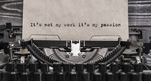 It`s not my work it`s my passion typed words on a Vintage Typewriter. Close up Stock Photography