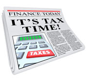 It's Tax Time Newspaper Headline Taxes Deadline Reminder. The headline It's Tax Time on a Financial newspaper reminding you that it's near the deadline to pay Stock Images