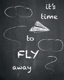 It's time to fly away quote on chalkboard background, vector, il Stock Photo