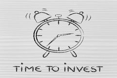 It's time to...invest. Invest now, concept of not wasting time, alarm ringing Royalty Free Stock Photo