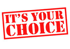 IT`S YOUR CHOICE