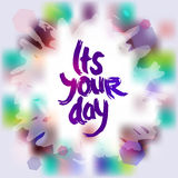 It's your day freehand drawing, grunge sketch card for your design. vector Royalty Free Stock Images