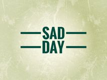 Sad day word on a light green background royalty free illustration