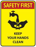 Safety first - Keep hands clean. Sign Keep your hands clean! Safety first Stock Images