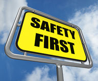 Safety First Sign Indicates Prevention Preparedness. Safety First Sign Indicating Prevention Preparedness and Security Royalty Free Stock Photos