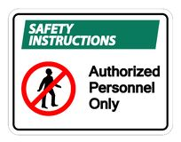 Safety instructions Authorized Personnel Only Symbol Sign On white Background,Vector illustration royalty free illustration