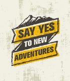 Sagen Sie ja zum neuen Abenteuer Anspornendes kreatives Motivations-Zitat im Freien Vektor-Typografie-Fahnen-Design vektor abbildung