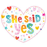 She said yes - unique lettering heart shaped design Stock Images