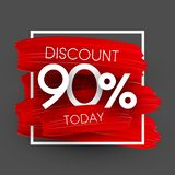 Sale 90% discount promotion poster with red brush strokes. Sale 90 discount today promotion poster with red brush strokes. Vector background. r royalty free illustration