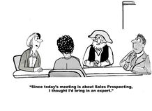 Sales Prospecting. Business cartoon of meeting including a gold rush prospector, 'Since today's meeting is about Sales Prospecting, I thought I'd bring in an Stock Photo