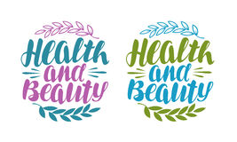 Santé et beauté, label Lettrage manuscrit, calligraphie Illustration de vecteur illustration de vecteur
