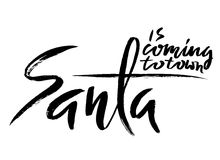 Santa Claus is coming to town hand lettering banner. Artistic design for a logo, greeting cards, invitations, posters Stock Images