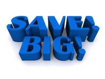 Save big sign. 3d illustration of save big sign with exclamation mark written in large letters, white background Royalty Free Stock Photo
