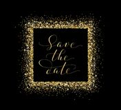 Save the date card, hand written custom calligraphy on black. Sparkling golden frame, glitter rectangle. Stock Photos