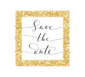 Save the date card, hand written custom calligraphy on white. Sparkling golden frame, glitter rectangle. Royalty Free Stock Photography