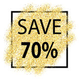 Save 70 discount, type on Golden glitter background with light,. Template for banner, card, poster, flyer, web, header. Vector gold glittering illustration Royalty Free Stock Images