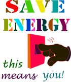 Save energy. This means you Royalty Free Stock Photography