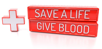 Save a Life, Give Blood - 3d banner,  on white backgroun. D Stock Photos