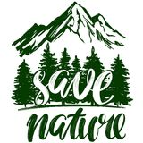 Save nature, forest and mountain emblem, calligraphic text, hand drawn vector illustration realistic sketch Stock Photos