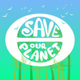 Save our planet. Poster painted planet, birds and lettering. Royalty Free Stock Images