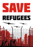 Save refugees poster. The propaganda poster about refugees and illegal migrants. Vector illustration Royalty Free Stock Image