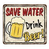 Save Water Drink Beer vintage rusty metal sign Stock Images