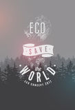 Save The World. Eco concept typographical vintage grunge style poster with fir trees landscape. Retro vector illustration. Royalty Free Stock Photography