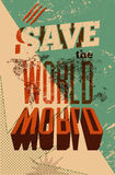Save the World. Typographic retro grunge poster. Vector illustration. Stock Images