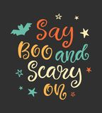 Say Boo and Scary On. Halloween Party Poster with Handwritten Ink Lettering Royalty Free Stock Images