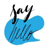 Say `hello`. Hand lettering for greeting card. Say `hello`. Hand lettering for greeting card, posters Royalty Free Stock Image