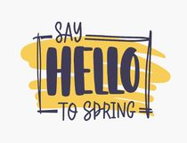 Say Hello To Spring inspirational phrase written with elegant font or script inside rectangular frame on orange paint. Stain isolated on white background Stock Image