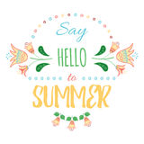 Say Hello to Summer - creative graphic message for your summer design. Vector hand lettering inspirational typography poster Say h Royalty Free Stock Photos