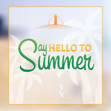 Say Hello to summer. Summer poster. Say Hello to summer. Summer poster Stock Photos