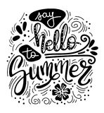 Say hello to summer. Summer quote. Handwritten for holiday greeting cards. Hand drawn illustration. Handwritten. Lettering. Hand Drawn lettering. Summer card Stock Images
