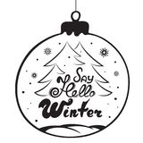 Say hello winter hand lettering. Christmas ball, fir-tree. Holiday card for the New Year.  Stock Photos