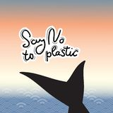 Say no to plastic. Tail of a whale, dolphin. text, calligraphy, lettering, doodle by hand. Abstract sea ocean scales background royalty free illustration