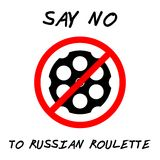 SAY NO TO RUSSIAN ROULETTE. STOP VIOLENCE CONCEPT Stock Photo